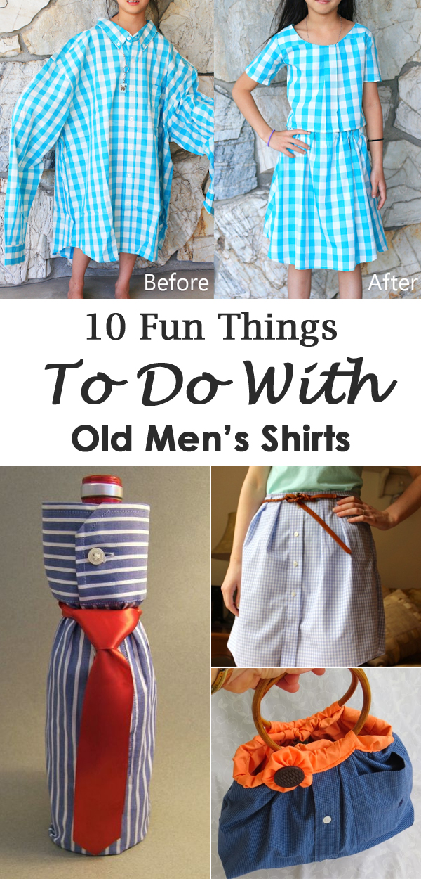 10 Fun Things To Do With Old Men's Shirts