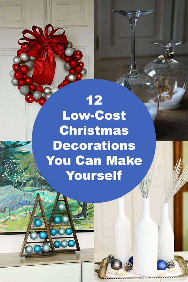 12 Low-Cost Christmas Decorations You Can Make Yourself