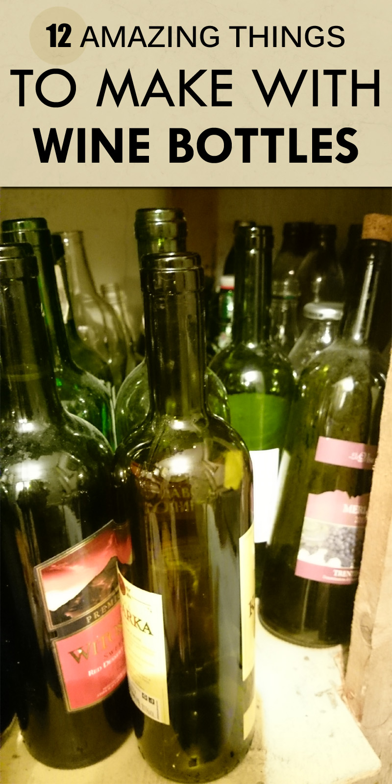 12 Amazing Things To Make With Wine Bottles