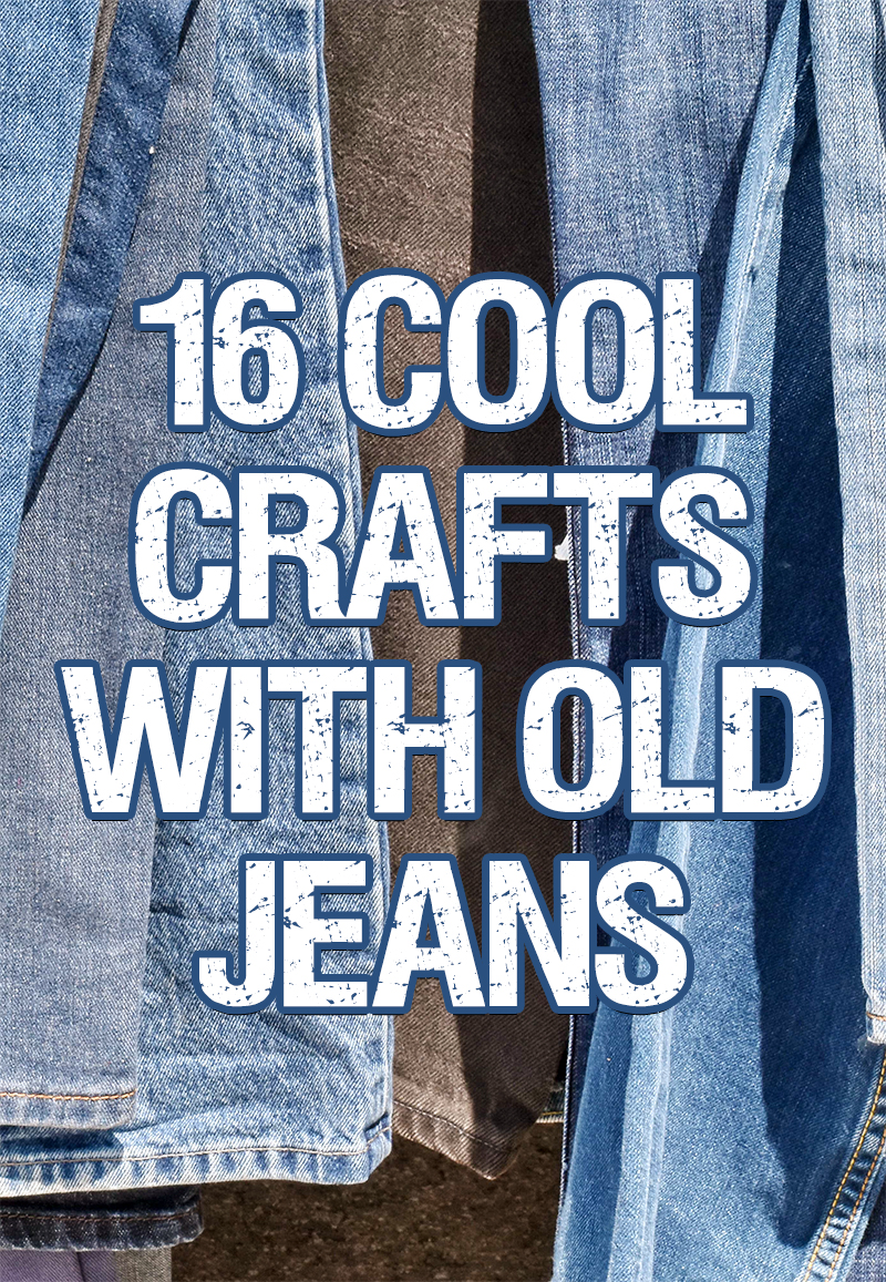 16 Cool Crafts with Old Jeans