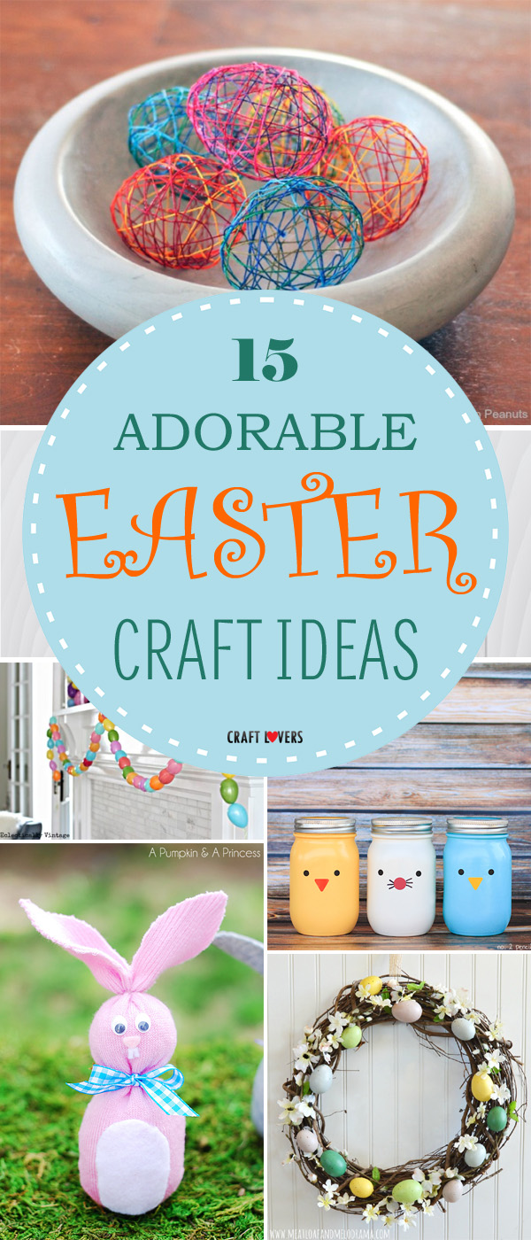 15 Adorable Easter Craft Ideas