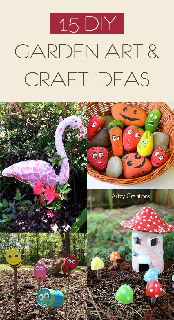 15 Easy DIY Garden Art and Craft Ideas