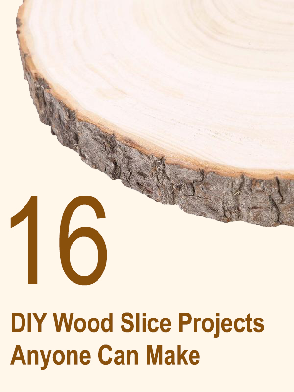 16 Awesome DIY Wood Slice Projects Anyone Can Make