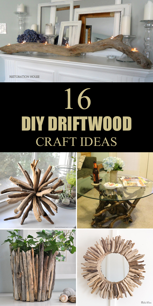 16 Easy DIY Driftwood Craft Ideas To Decorate Your Home