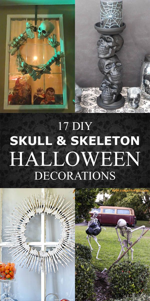 17 Amazing DIY Skull and Skeleton Halloween Decorations
