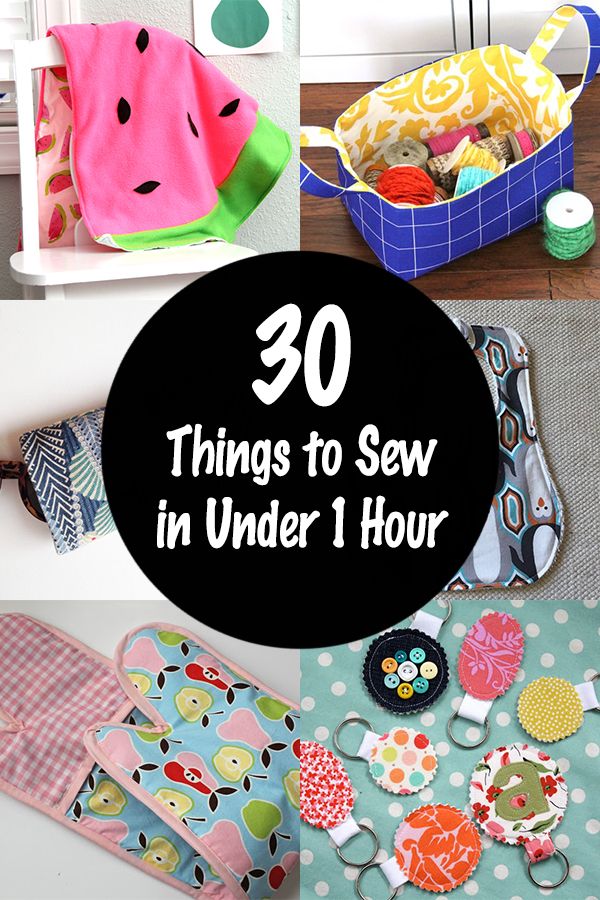 30 Awesome Things to Sew in Under 1 Hour