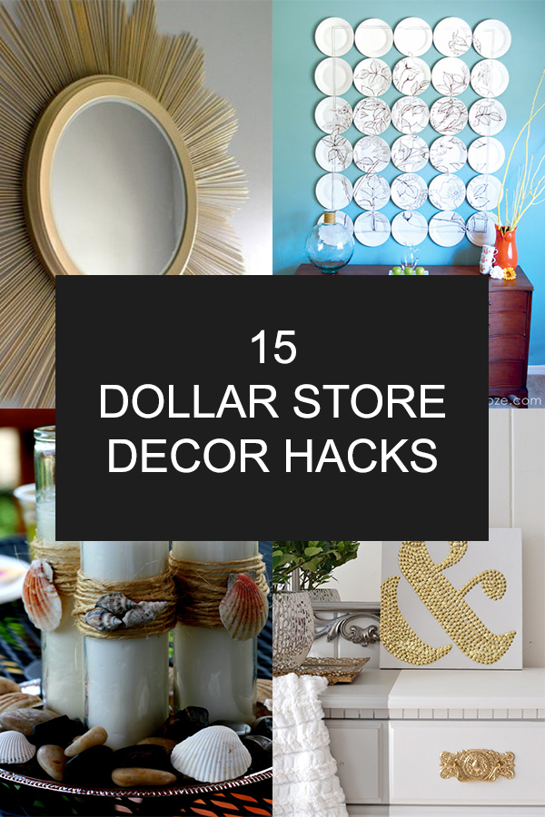 15 Dollar Store Decor Hacks