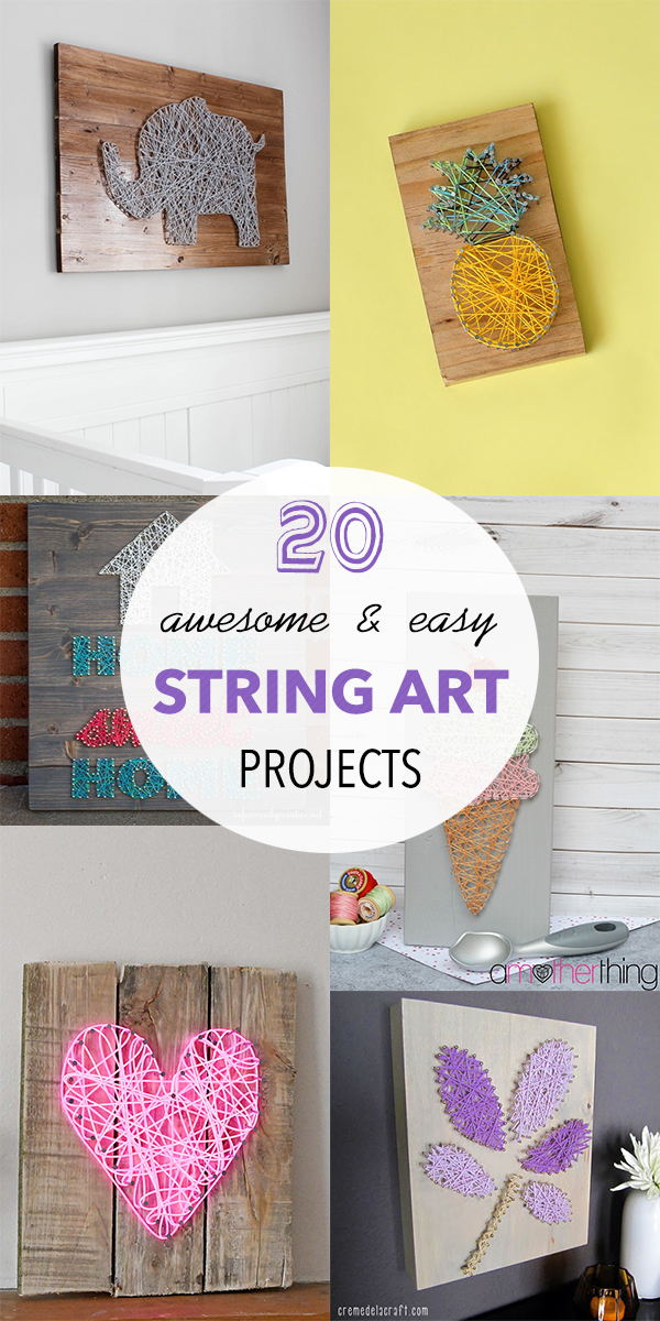 20 Awesome & Easy String Art Projects