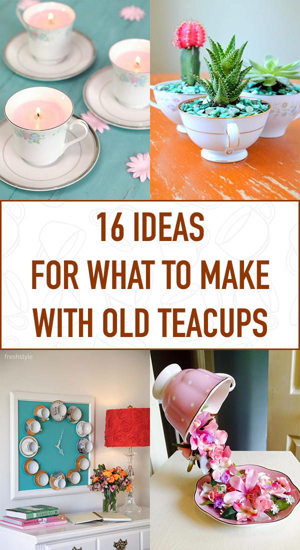 16 Ideas for What to Make with Old Teacups