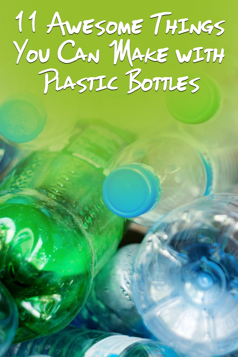 11 Awesome Things You Can Make with Plastic Bottles